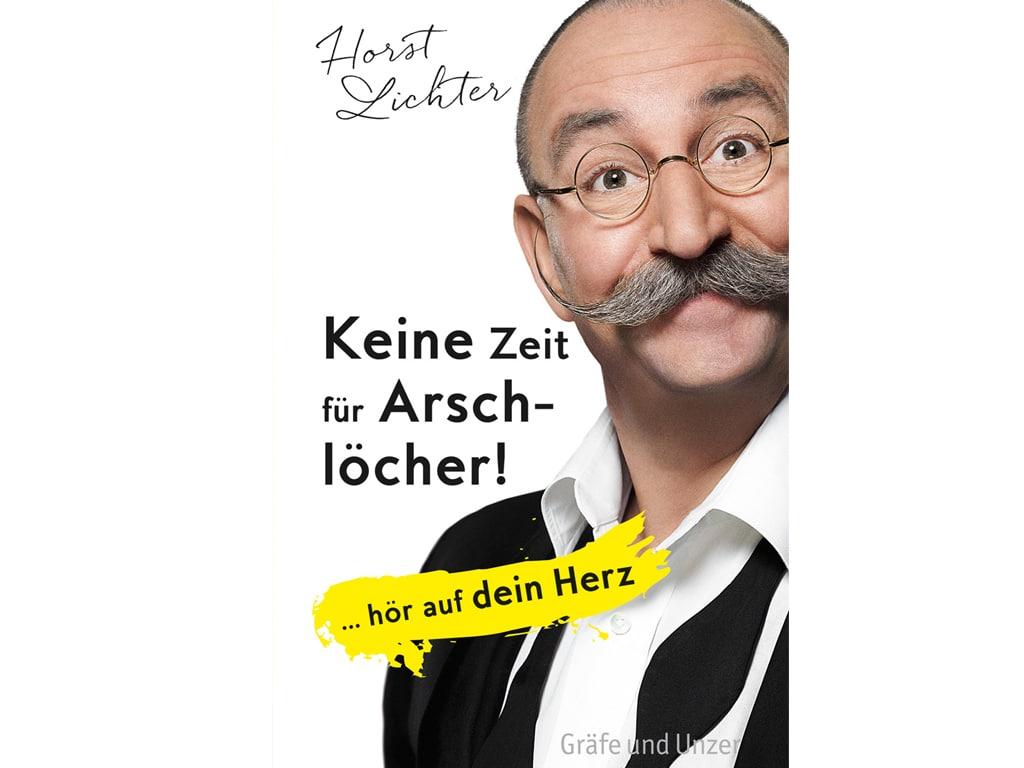 """Besteller von Horst Lichter: """"Keine Zeit für Arschlöcher!"""" - copyright: Gräfe & Unzer Verlag"""