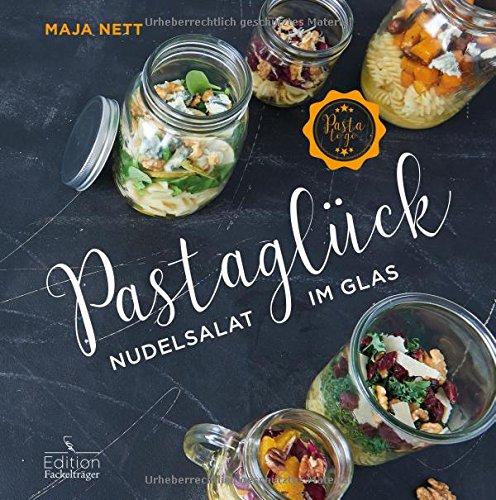 "Maja Nett und ihr Buch ""Pastaglück – Nudelsalat im Glas"" - copyright: Verlag Edition Fackelträger"