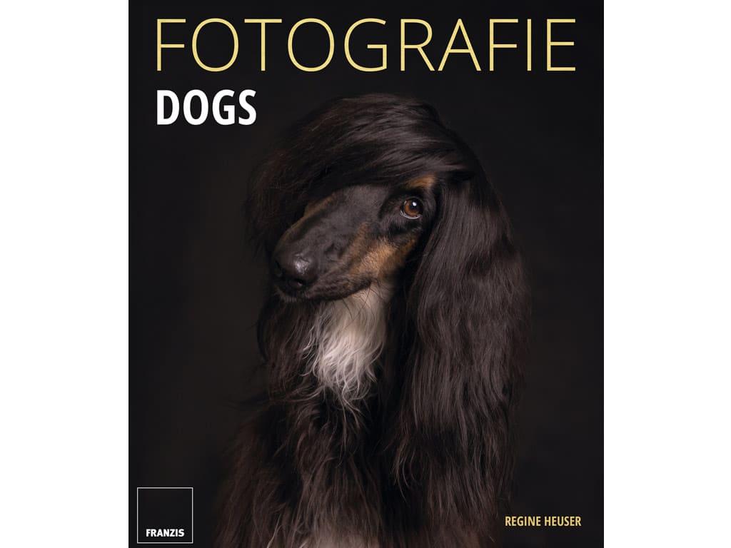 Regine Heuser: FOTOGRAFIE DOGS copyright: Franzis Verlag