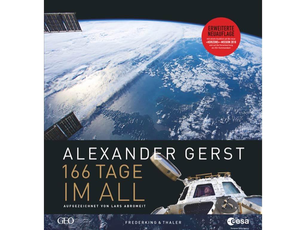 Alexander Gerst: 166 Tage im All copyright: Frederking & Thaler Verlag