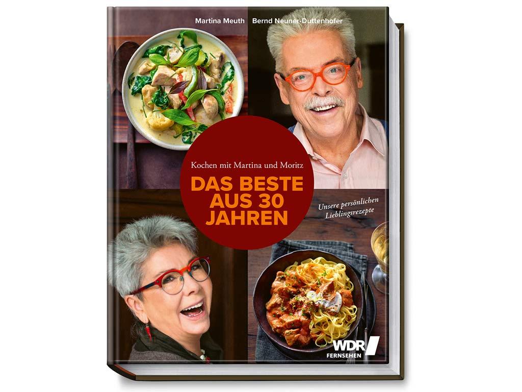 Martina und Moritz Das Beste aus 30 Jahren: Unsere Lieblingsrezepte copyright: BECKER JOEST VOLK VERLAG